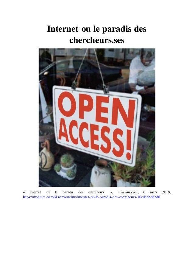 Internet ou le paradis des chercheurs.ses « Internet ou le paradis des chercheurs », medium.com, 6 mars 2019, https://medi...