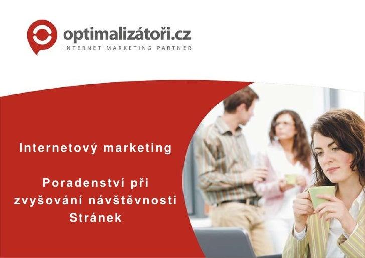 Internetový marketing<br />Poradenství při <br />zvyšování návštěvnosti<br />Stránek<br />