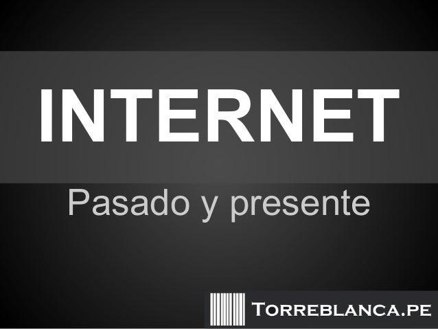 INTERNET Pasado y presente