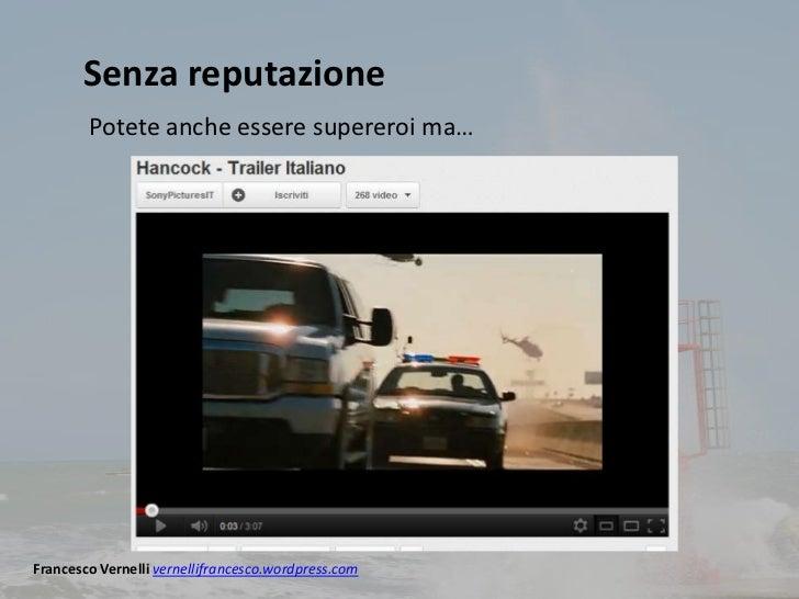 Senza reputazione        Potete anche essere supereroi ma…Francesco Vernelli vernellifrancesco.wordpress.com