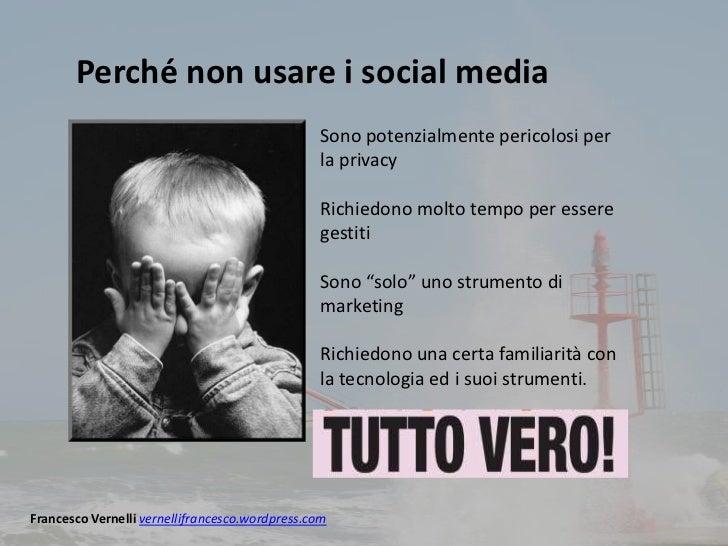 Perché non usare i social media                                                Sono potenzialmente pericolosi per         ...