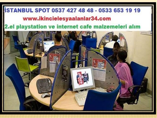 Göktürk İkinci El İnternet Cafe malzemeleri Alanlar 0537 427 48 48