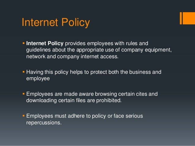 an internet usage policy provides employees This should also be included in company policy and employees must know they will be monitored employment liability laws for internet usage.