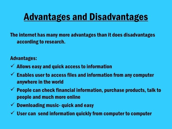 advantages and dis advantages of internet Ten years ago, the internet was practically unheard of by most people today, the internet is one of the most powerful tools throughout the world the internet is a collection of various services and resources.