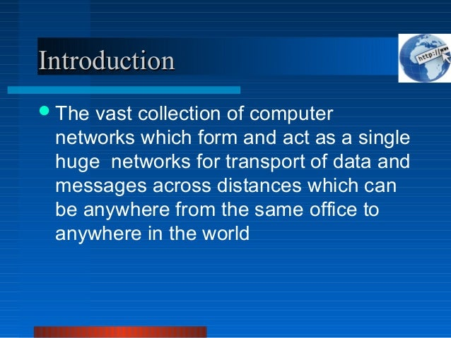 an introduction to the history of the internet a huge network of computers History of computing: (ucaid) to improve the functionality and capabilities of the internet the network's 24 gigabit-per-second speed started with a transmission speed of 45,000 faster than a 56k modem va tech history of computers.