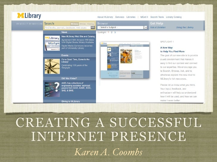 CREATING A SUCCESSFUL   INTERNET PRESENCE       Karen A. Coombs