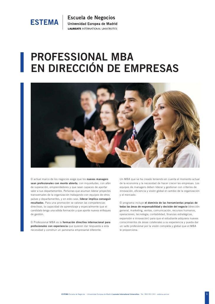 PROFESSIONAL MBAEN DIRECCIÓN DE EMPRESASEl actual marco de los negocios exige que los nuevos managers                     ...