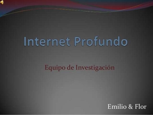 Equipo de Investigación  Emilio & Flor