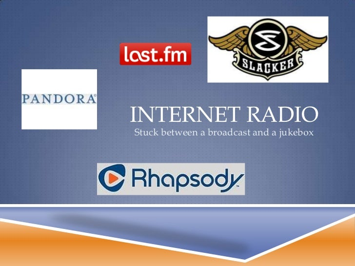 Internet Radio<br />Stuck between a broadcast and a jukebox<br />