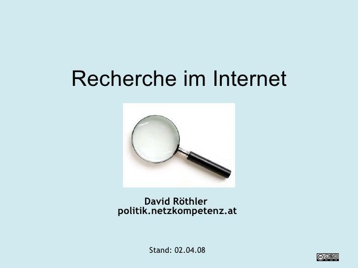 Recherche im Internet David Röthler  politik.netzkompetenz.at Stand:  02.06.09