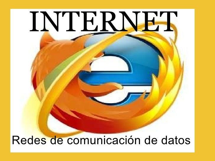 INTERNET Redes de comunicación de datos