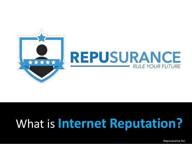 What is Internet Reputation? Repusurance Inc.