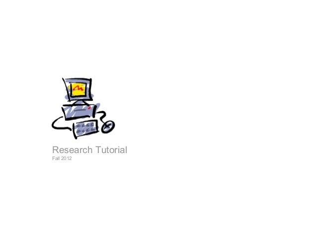 Research TutorialFall 2012