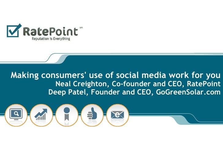 Making consumers' use of social media work for youNeal Creighton, Co-founder and CEO, RatePointDeep Patel, Founder and CEO...