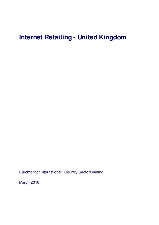 Internet Retailing - United Kingdom Euromonitor International : Country SectorBriefing March 2010