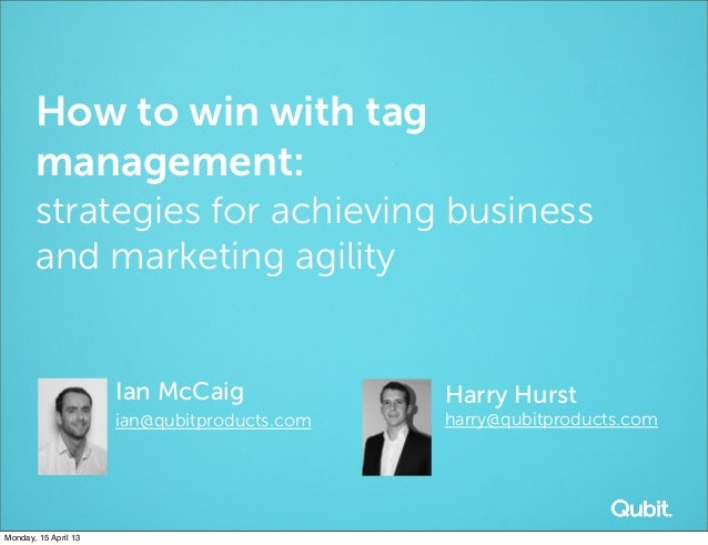 How to win with tag       management:       strategies for achieving business       and marketing agility                 ...