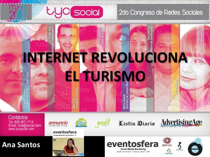 INTERNET REVOLUCIONA              EL TURISMO Ana Santos