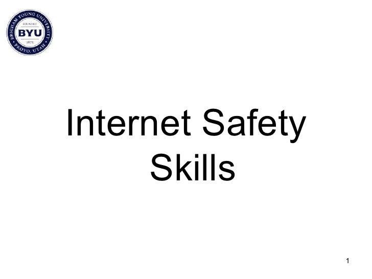<ul><li>Internet Safety Skills </li></ul>