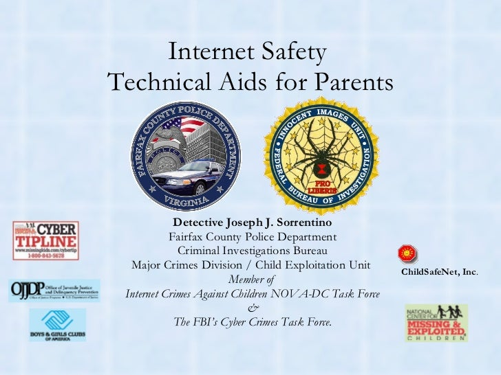 Internet Safety  Technical Aids for Parents Detective Joseph J. Sorrentino Fairfax County Police Department Criminal Inves...