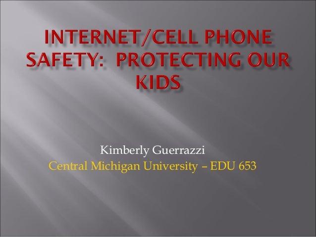 Kimberly Guerrazzi Central Michigan University – EDU 653