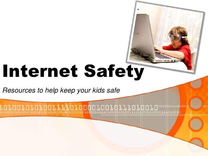 Internet Safety<br />Resources to help keep your kids safe<br />