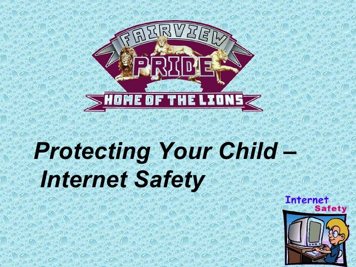 Protecting Your Child – Internet Safety