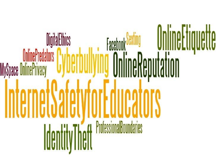 Issues Online Predators Online Etiquette & Digital Ethics Sexting Professional Boundaries Cyberbullying Social Network...