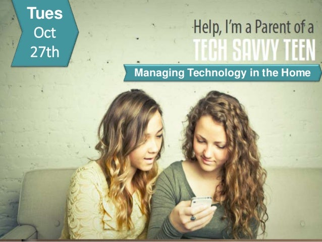 Tues Oct 27th Managing Technology in the Home
