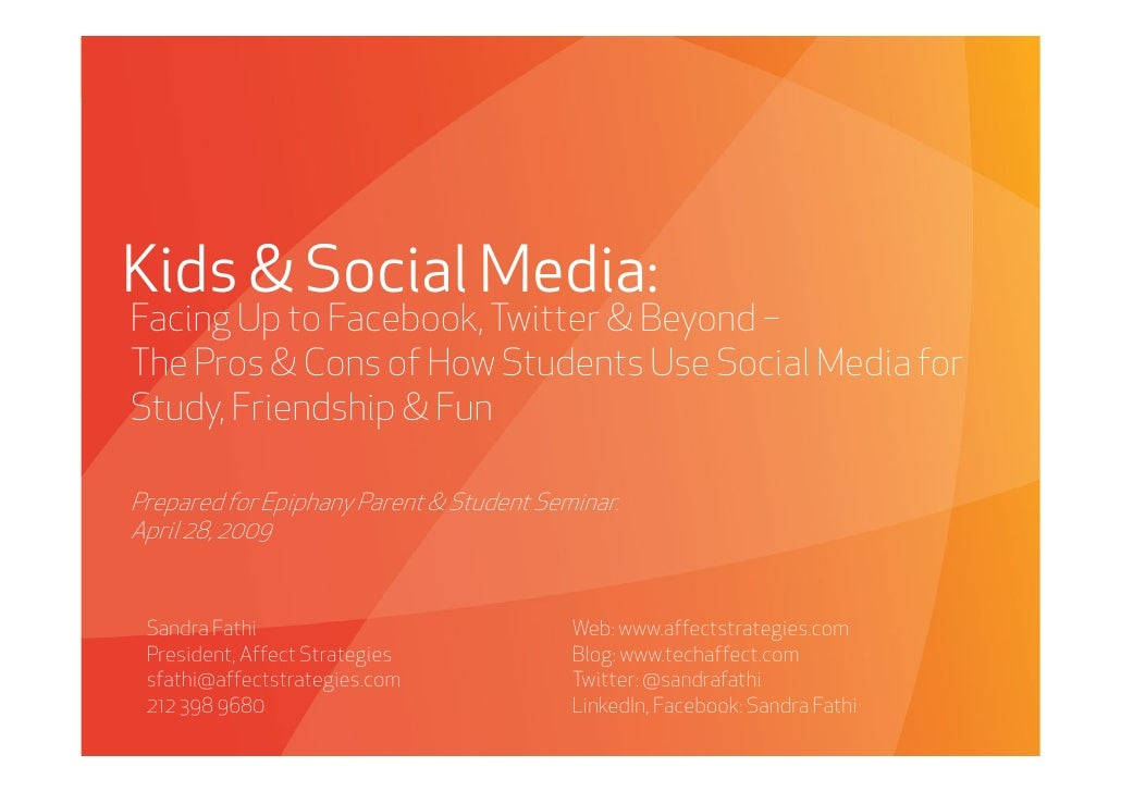 Kids & Social Media: Facing Up to Facebook, Twitter & Beyond – The Pros & Cons of How Students Use Social Media for Study,...