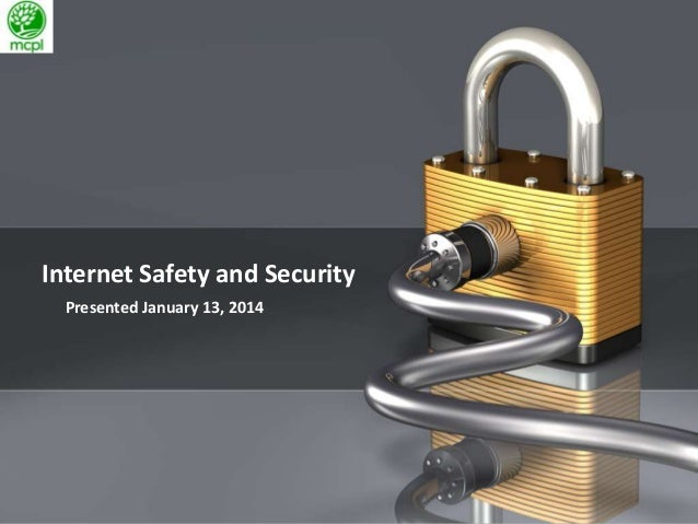 PAGE 1  Internet Safety and Security Presented January 13, 2014  Company Proprietary and Confidential Company Proprietary ...