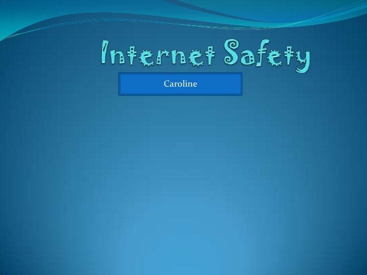Internet Safety<br />Caroline <br />