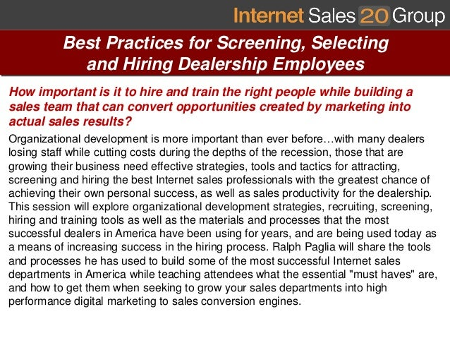 Best Practices for Screening, Selecting            and Hiring Dealership EmployeesHow important is it to hire and train th...