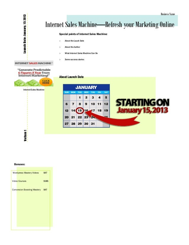Business Name         Launch Date: January, 15 2013    Internet Sales Machine—Refresh your Marketing Online               ...