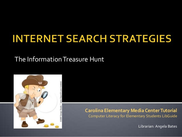 The Information Treasure Hunt                      Carolina Elementary Media Center Tutorial                       Compute...