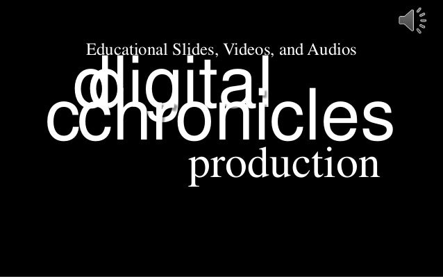 digital production chroniclesdc Educational Slides, Videos, and Audios