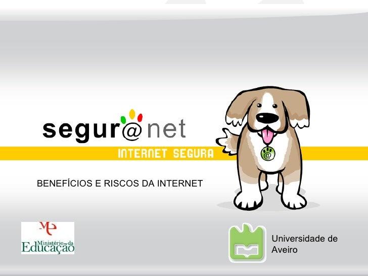 BENEFÍCIOS E RISCOS DA INTERNET Universidade de Aveiro