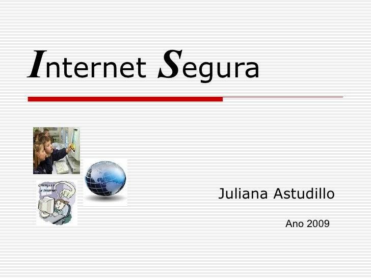 I nternet   S egura Juliana Astudillo Ano 2009