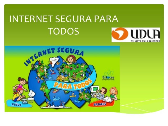INTERNET SEGURA PARATODOS