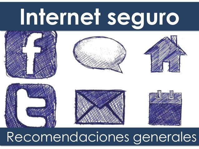 Internet seguro Recomendaciones generales