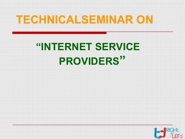 "TECHNICALSEMINAR ON ""INTERNET SERVICE PROVIDERS"""