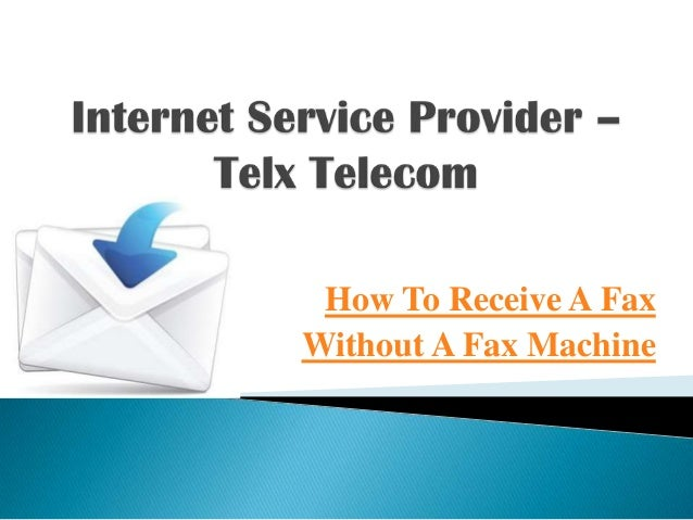 How To Receive A Fax Without A Fax Machine