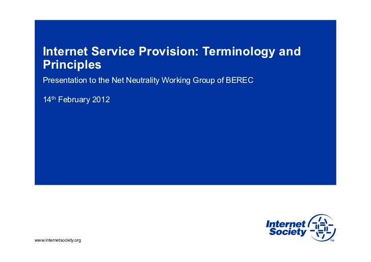 Internet Service Provision: Terminology and   Principles   Presentation to the Net Neutrality Working Group of BEREC   14t...