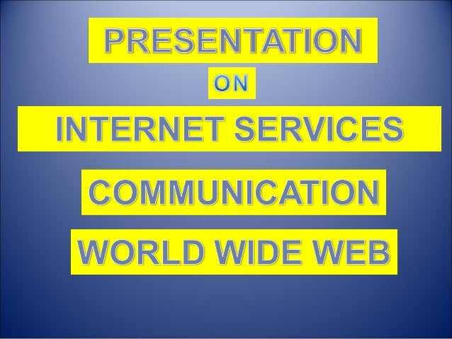 1. INTERNET SERVICES1. INTERNET SERVICES 2.COMMUNICATION2.COMMUNICATION 3.USES OF INTERNET3.USES OF INTERNET 4.CAUSES OF I...