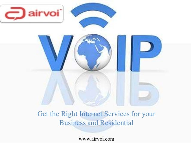 Get the Right Internet Services for your Business and Residential www.airvoi.com