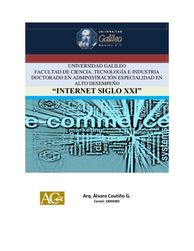 UNIVERSIDAD GALILEO FACULTAD DE CIENCIA, TECNOLOGÍA E INDUSTRIA DOCTORADO EN ADMINISTRACIÓN ESPECIALIDAD EN ALTO DESEMPEÑO...