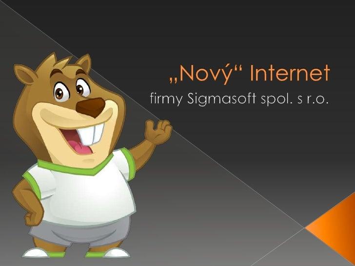 """""""Nový"""" Internet<br />firmy Sigmasoft spol. s r.o.<br />"""
