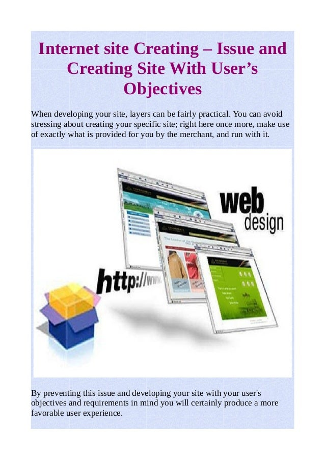 Internet site Creating – Issue and  Creating Site With User's  Objectives  When developing your site, layers can be fairly...