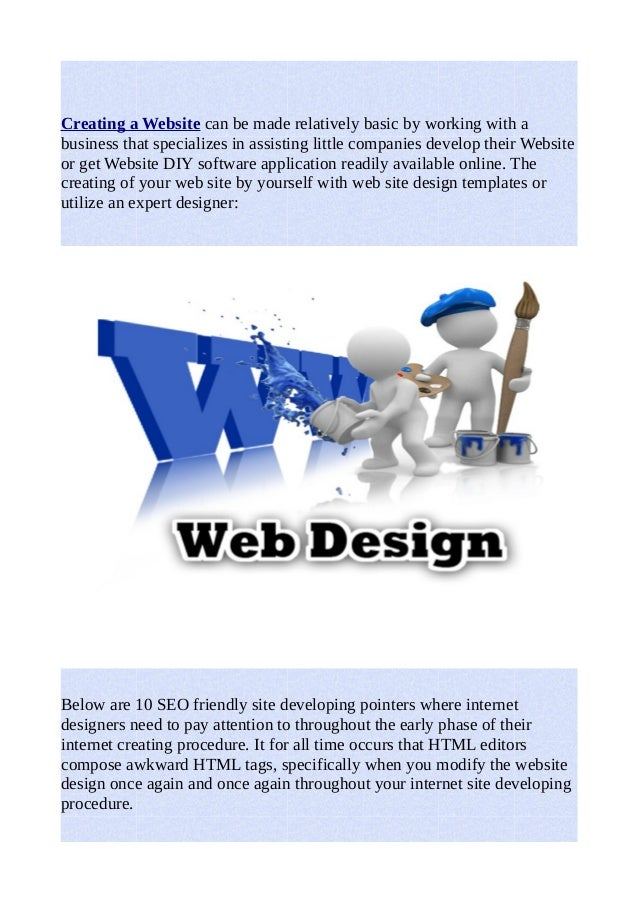 Creating a Website can be made relatively basic by working with a  business that specializes in assisting little companies...