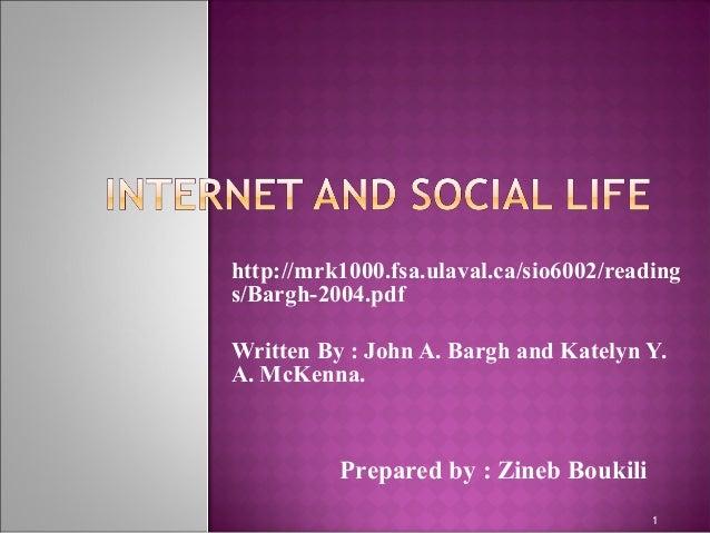 http://mrk1000.fsa.ulaval.ca/sio6002/reading s/Bargh-2004.pdf Written By : John A. Bargh and Katelyn Y. A. McKenna. Prepar...