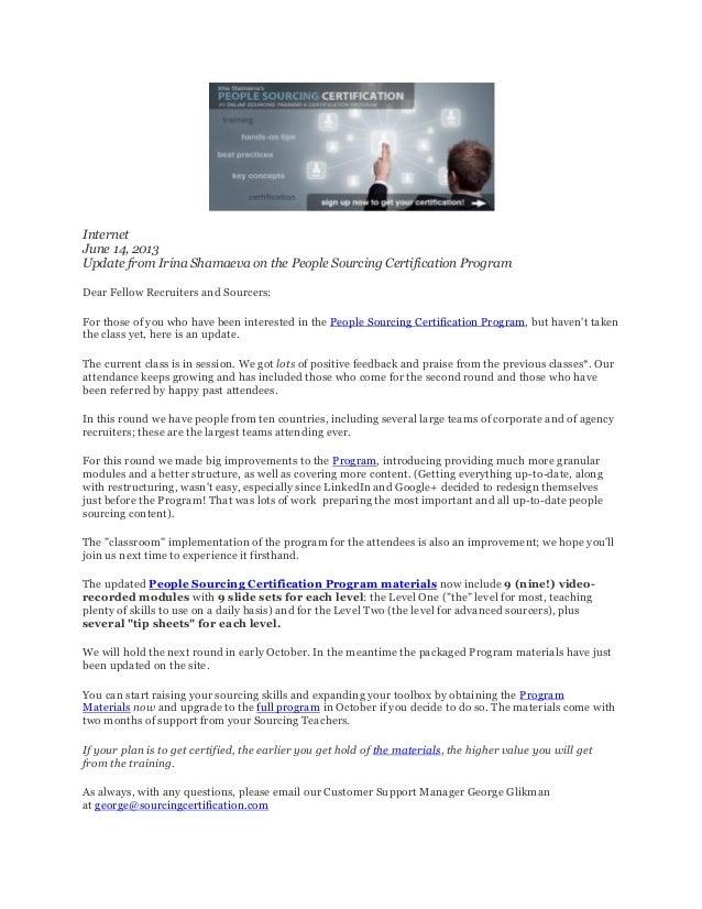 InternetJune 14, 2013Update from Irina Shamaeva on the People Sourcing Certification ProgramDear Fellow Recruiters and Sou...
